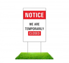 We are Temporary Closed Yard Signs (Non reflective)