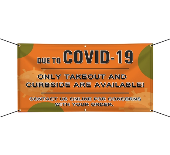 Due to Covid-19 Take Out Curbside Available Vinyl Banners