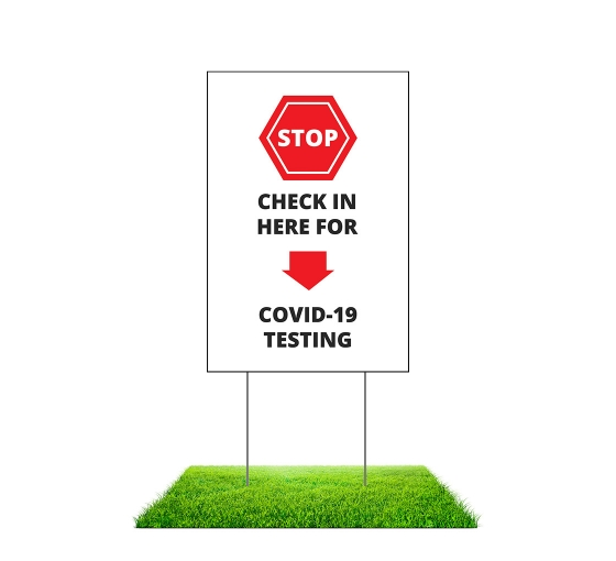 Stop Check in Here for Covid-19 Testing Yard Signs (Non reflective)
