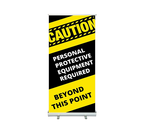 Caution Personal Protection Equipment Required Beyond this Point Roll up Banner Stands