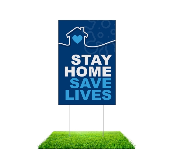 Stay Home Save Lives Yard Signs (Non reflective)